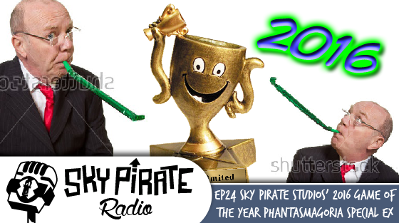 Ep. 24 Sky Pirate Studios' 2016 Game of the Year Phantasmagoria Special EX